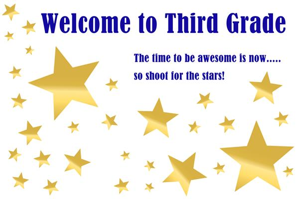 Lots of stars and text that reads welcome to third grade. The time to be awesome is now.So shoot for the stars.